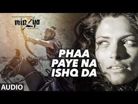 PHAA PAYE NA ISHQ DA Full Audio Song | MIRZYA | Da