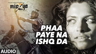 PHAA PAYE NA ISHQ DA Full Audio Song MIRZYA