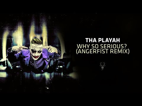 Tha Playah - Why So Serious? (Angerfist Remix)