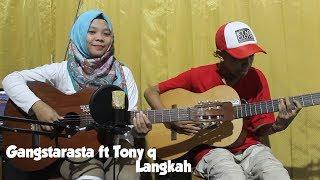 Gangstarasta ft Tony q - Langkah Cover by Fera Chocolatos ft. Gilang