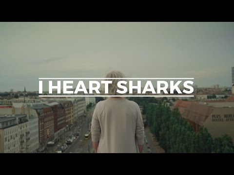 I Heart Sharks - To Be Young [MV]