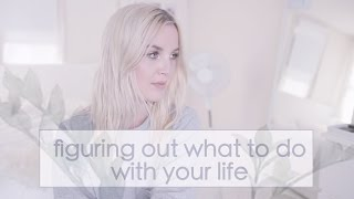Video How to figure out what you want to do with your life xoxo MP3, 3GP, MP4, WEBM, AVI, FLV November 2017