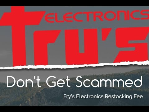 Fry's Electronics | Fake Restocking Fee Scam in 2018
