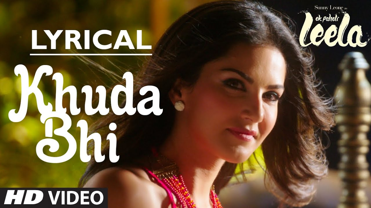 KHUDA BHI SONG LYRICS & VIDEO | MOHIT CHAUHAN | EK PAHELI LEELA