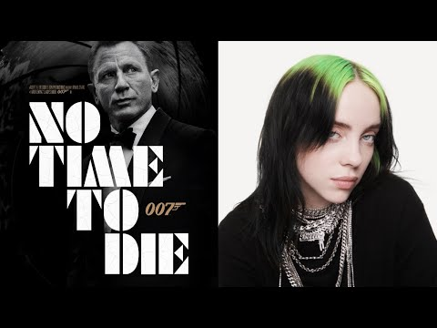 Video NO TIME TO DIE song ft. Billie Eilish (James Bond 007) download in MP3, 3GP, MP4, WEBM, AVI, FLV January 2017