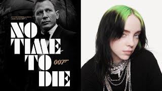 NO TIME TO DIE song ft. Billie Eilish (James Bond 007)