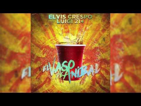 Letra El Vaso De Aníbal Elvis Crespo Ft Luigi 21 Plus