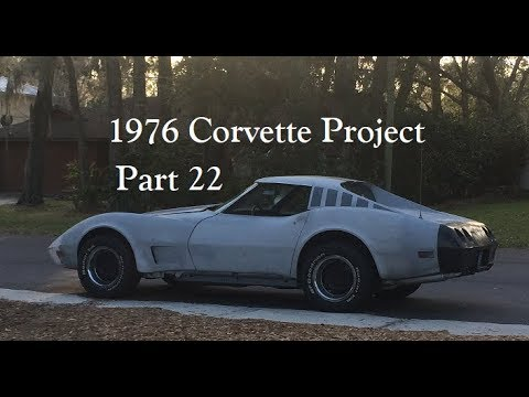 1976 Corvette Project Part 22