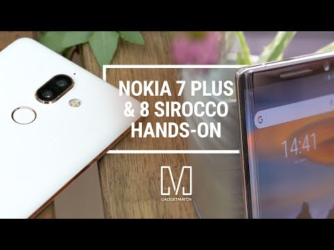 Nokia 7 Plus and 8 Sirocco Hands-On