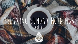 Relaxing Sunday Mornings ☕ - An Indie/Folk/Pop Playlist | Vol. 1