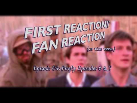 First Reaction//Fan Reaction Episode 4: Firefly Episodes 6 & 7