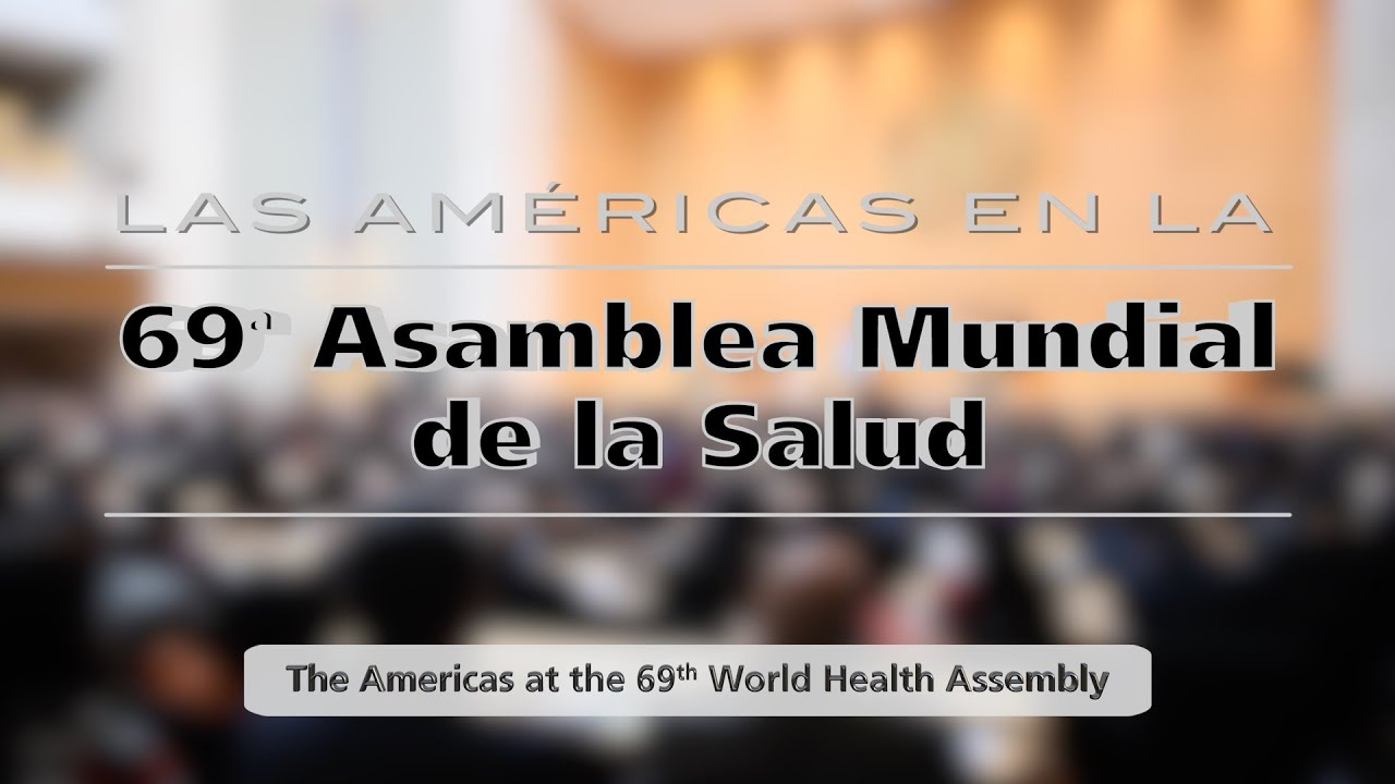 As the 69th World Health Assembly gets under way i...