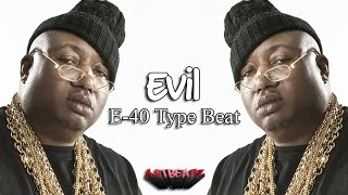 "*SOLD* ""Evil"" - E-40 Type Beat (Prod. By AnTBeatz) 2015 *SOLD*"