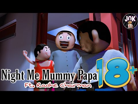 JOK - Night Me Mummy Papa 18 Ft. Radhe Chairman