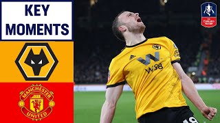 Wolves 2-1 Manchester United | Key Moments | Emirates FA Cup 18/19