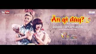 Ăn Gì Đây - Mr.T ft. Hòa Minzy [Official Mp3], hoa minzy, hòa minzy, hoa minzy cong phuong, công phượng hòa minzy