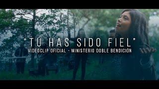 Video Tú Has Sido Fiel - Ministerio Doble Bendición (Vídeo Oficial) MP3, 3GP, MP4, WEBM, AVI, FLV Maret 2019