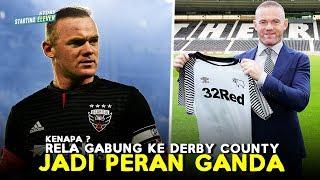 Video Mengapa Rooney Tiba-Tiba Gabung Derby County? 😱 Rela Jadi Pelatih Sekaligus Jadi Pemain MP3, 3GP, MP4, WEBM, AVI, FLV Agustus 2019