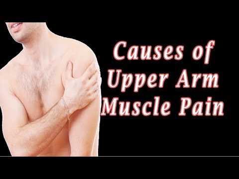 Upper Arm Muscle Pain | What Are the Causes of Upper Arm Muscle Pain?