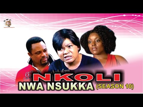 Nkoli Nwa Nsukka Season 10 - Latest Nigerian Nollywood Igbo Movie