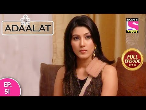 Adaalat -Full Episode 51 - 22nd February, 2018