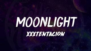 XXXTentacion - Moonlight (Lyrics) 🎵