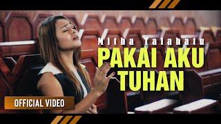 Mitha Talahatu - PAKAI AKU TUHAN (Official Video)   FULL SONG