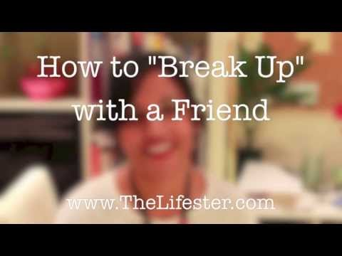 Relationship Advice – How to Break Up with a Friend