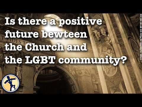 Is there a positive future between the Church and the LGBT community?