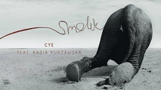 Download Lagu Smolik - Cye feat. Kasia Kurzawska Mp3