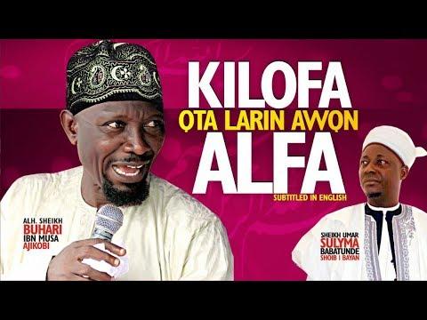 BUHARI OMO MUSA:KILOFA OTA LARIN AWON ALFA|BEST YORUBA ISLAMIC LECTURE| BEST YORUBA MOVIES 2017|