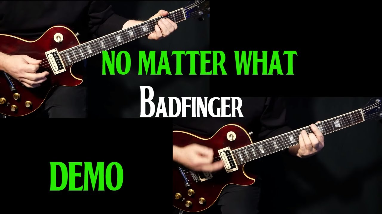 "how to play ""No Matter What"" on guitar by Badfinger 