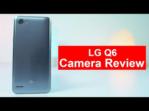 LG Q6 Camera Review