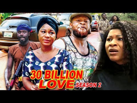 30 Billion Love Season 2 - 2018 Latest Nigerian Nollywood Movie Full HD