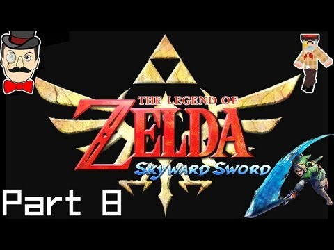 The Legend of Zelda Skyward Sword PLAYTHROUGH Part 8 [HD] HOT! (Let's Play Gameplay)