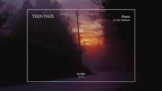 Teen Daze (w/ Jon Anderson) - Anew (Official Audio)