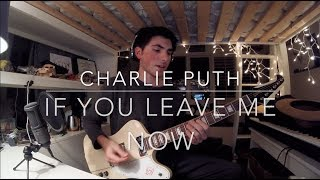 Video If You Leave Me Now (feat. Boyz II Men) - Charlie Puth (Cover) MP3, 3GP, MP4, WEBM, AVI, FLV Januari 2018