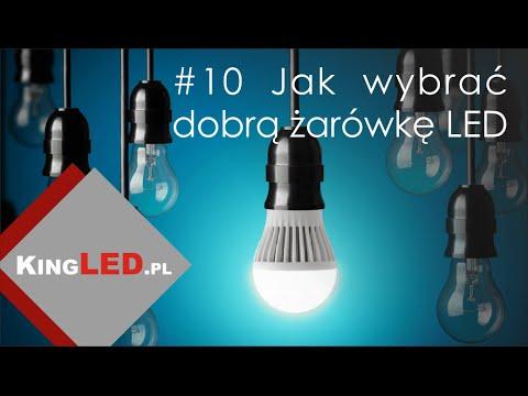 Jak wybrać dobrą żarówkę LED #10- Poradnik od KINGLED_pl