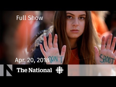 The National for Friday April 20, 2018 — School Walkouts, Marijuana, Fake Fish
