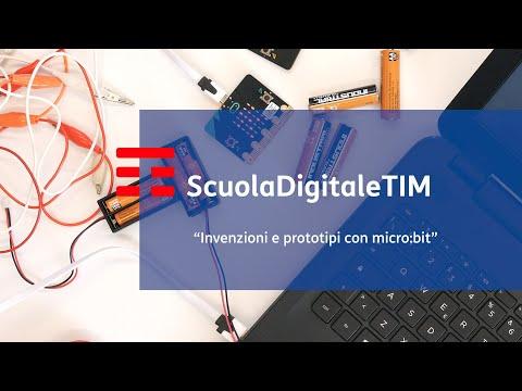 ScuoladigitaleTIM   Lezione 6 - Invenzioni e prototipi con Micro:bit