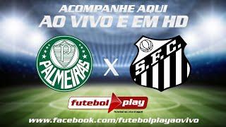 Assista aqui o confronto entre Palmeiras e Santos pela semifinal do campeonato paulista 2016 ao vivo e em HD.