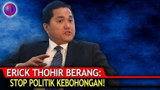 Video Erick Thohir Mer4dang: Stop Politik Keb0h0ngan! MP3, 3GP, MP4, WEBM, AVI, FLV Oktober 2018