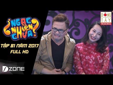 NGẠC NHIÊN CHƯA 2017 TẬP 81 FULL