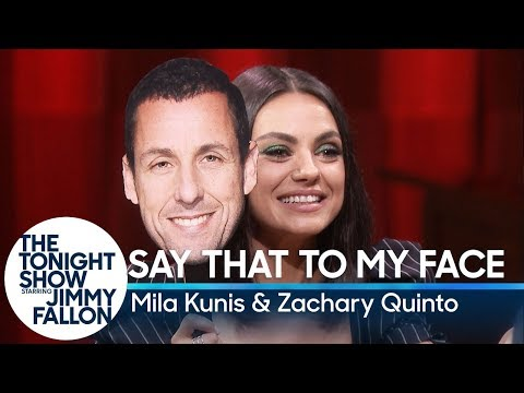 Say That to My Face Challenge with Mila Kunis and Zachary Quinto