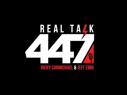Real Talk 447 w/ Ricky Carmichael and Jeff Emig - Episode 3