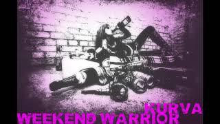 Video KURVA - WEEKEND WARRIOR