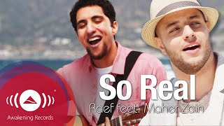 Video Raef - So Real feat. Maher Zain | Official Music Video MP3, 3GP, MP4, WEBM, AVI, FLV Oktober 2018