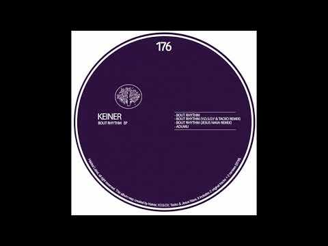 Keiner - Bout Rhythm (Jesus Nava Remix)