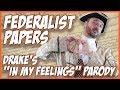 """Federalist Papers (Drake's """"In My Feelings"""" Parody) #kikichallenge"""