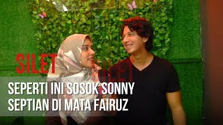 Video SILET - Seperti Ini Sosok Sonny Septian Di Mata Fairuz [22 Juni 2019] MP3, 3GP, MP4, WEBM, AVI, FLV Juni 2019